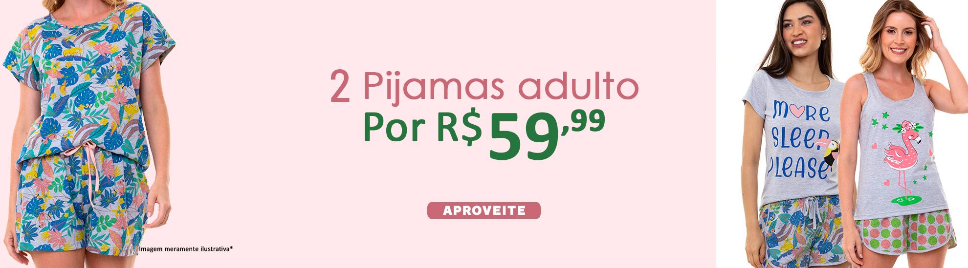 2 Pij. Adultos por R$ 59,99